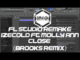 Fl Studio Remake - IZECOLD ft. Molly Ann - Close (Brooks Remix)(FREE FLP)