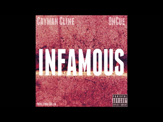 Cayman Cline X OnCue | Infamous (Prod. Lewis Cullen TED)