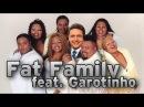 GAROTINHO feat FAT FAMILY