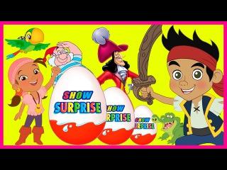 Surprise Show Kinder Surprise - Jake and the Never Land Pirates. Джейк и Пираты Нетландии