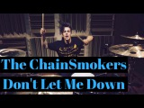 The Chainsmokers - Don't Let Me Down (Illenium Remix) Matt McGuire Drum Cover