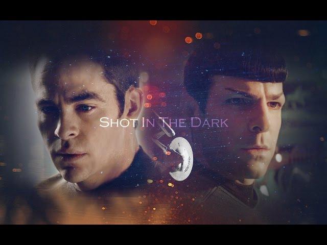 【kirk/Spock】Shot in the dark【StarTrek AOS】