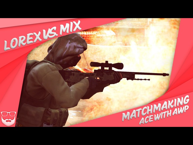 Matchmaking Lorex vs MIX