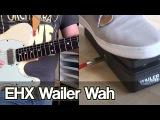 Electro-Harmonix Wailer Wah  and how to use a wah-wah pedal