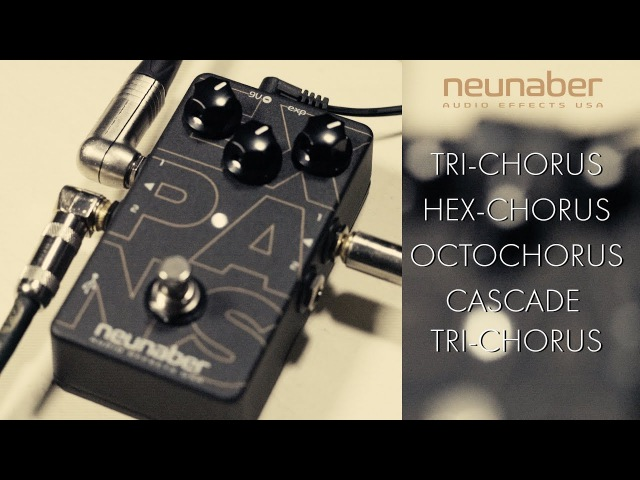 Neunaber Expanse Chorus Update Tri Chorus Hex Chorus OctoChorus Tri Chorus Cascade смотреть онлайн без регистрации