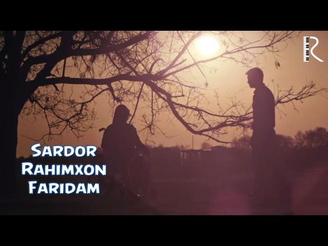 Sardor Rahimxon - Faridam | Сардор Рахимхон - Фаридам