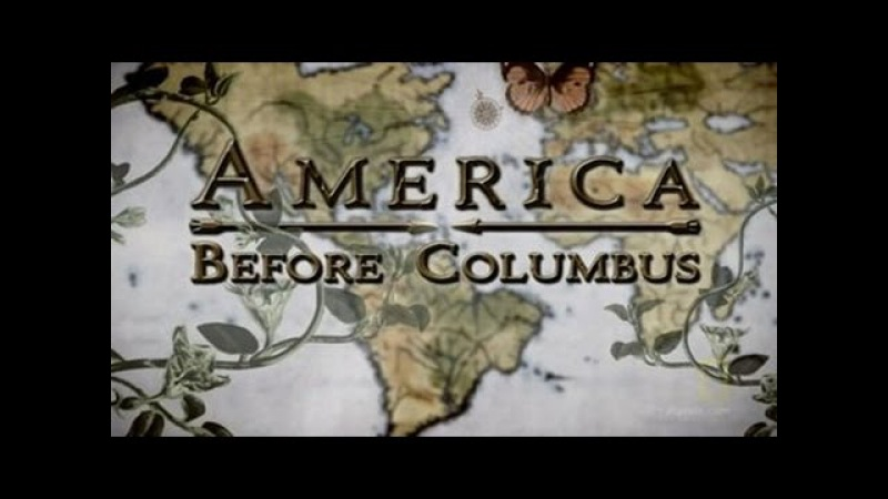 NG Мир до и после Колумба 2 серия