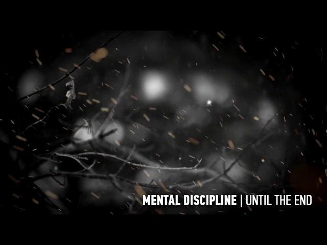 Mental Discipline - Until The End