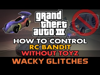 GTA III - How to drive RC Bandit without the Toyz [Tutorial][Glitch]