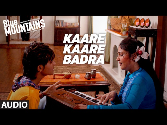 KAARE KAARE BADRA Full Audio Song | Blue Mountains | Ranvir Shorey, Gracy Singh, Rajpal Yadav