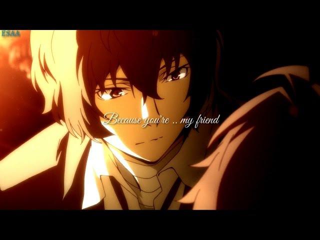 Goodbye My friend ( Odasaku's death / Dazai's sadness)