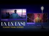 La La Land: Classic Visual Echoes