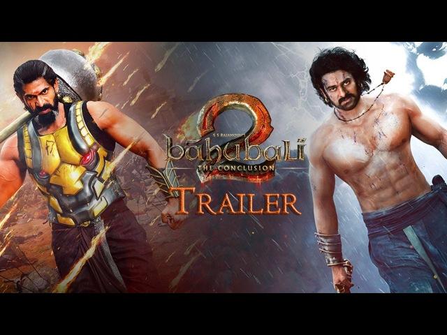 Baahubali 2 The Conclusion Official Trailer Hindi S S Rajamouli Prabhas Rana Daggubati