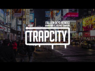 ARMNHMR - Fallen Ft. Desiree Dawson (k?d Remix)