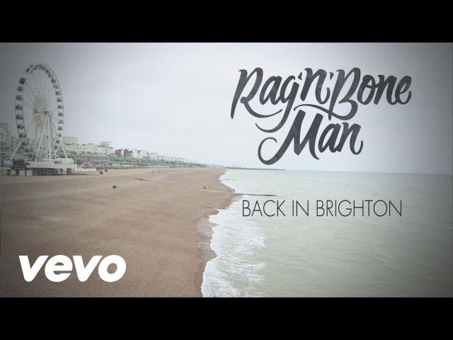 RagnBone Man - Back in Brighton