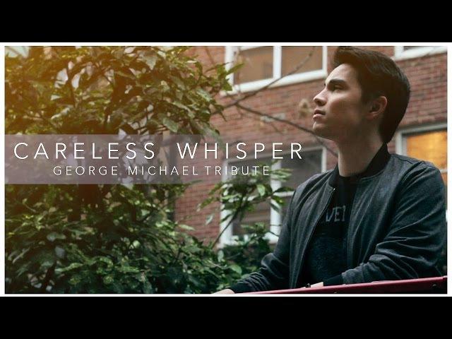Careless Whisper (George Michael Tribute) - Sam Tsui