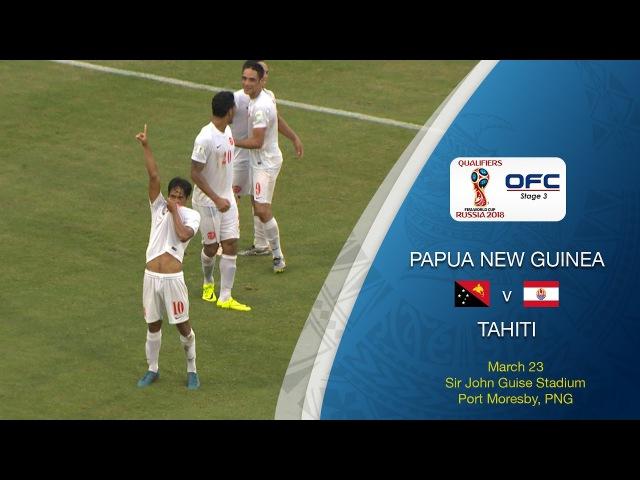 Papua New Guinea v Tahiti Highlights