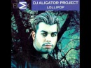 Dj Aligator Project - Suck my Lollipop