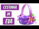 Cestinha de Flor em EVA para Lembrancinha