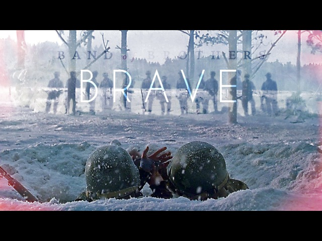 Band of Brothers | Brave