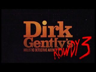 The Rowdy 3 Theme - Dirk Gently's Holistic Detective Agency 2016