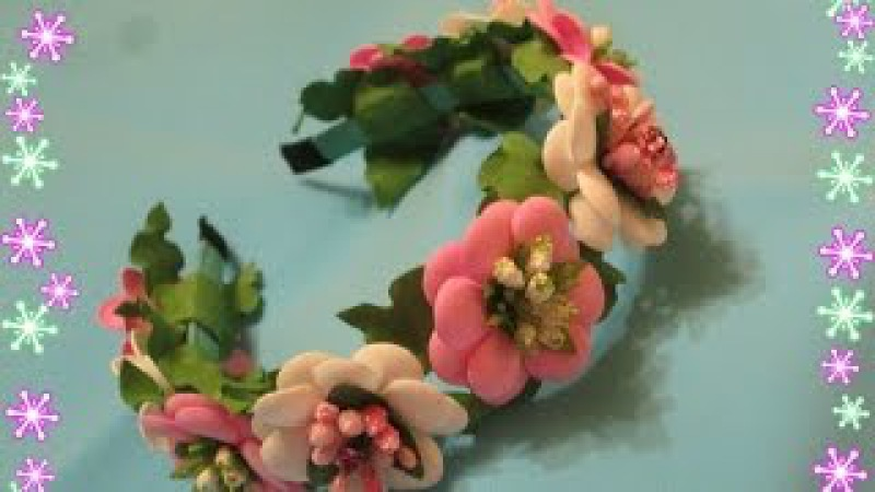 Цветы из фоамирана на ободок для начинающих / Мастер класс / flowers from foamirana