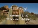 31 PREDIGT von JESUS Wahre Gerechtigkeit Matthäus 5 20 Gottfried Mayerhofer