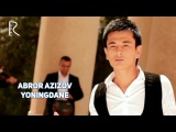 Abror Azizov - Yoningdane  Аброр Азизов - Ёнингдане