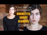 Brunettes Shoot Blondes - Tommorow Bittersweet A Cappella Cover by Jerry Heil