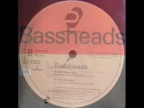 Bassheads - Is There Anybody Out There