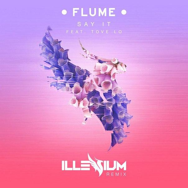 Flume feat. Tove Lo  - Say It (Illenium Remix)