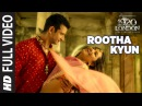Rootha Kyun Full Song 1920 LONDON Sharman Joshi Meera Chopra Shaarib Toshi Mohit Chauhan