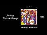 XTC - Across This Antheap - Oranges &amp Lemons 1989