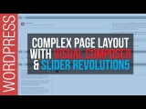 How To Build Complex Web Pages with Wordpress, Visual Composer &amp Slider Revolution 5