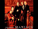 10,000 Maniacs - More than this.