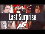 Persona 5 Last Surprise - Jazz Cover  insaneintherainmusic (feat. Adrisaurus, Brandon S &amp Chris A