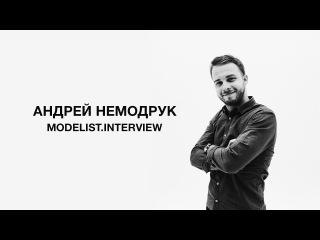 MODELIST INTERVIEW - Андрей Немодрук - ND PRODUCTION