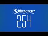 The Subfactory Radio Show #254 Sun &amp Bass Pitch Ride