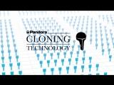 Pandora Cloning technology