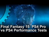 Final Fantasy 15 PS4 vs PS4 Pro Gameplay Frame-Rate Test