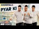 Pyar Ki Video Song HOUSEFULL 3 Shaarib Toshi T Series