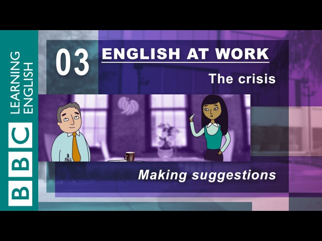Making suggestions is easy - 03 - English at Work shows you how