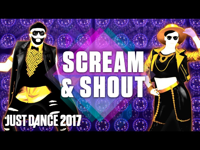 Just Dance 2017: Scream Shout by will.i.am Ft. Britney Spears- Official Track Gameplay [US]