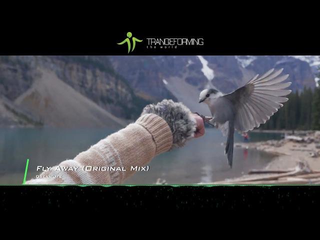 DreamLife Fly Away Original Mix