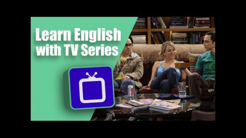 Learn English with TV Series: The Big Bang Theory
