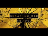 Breaking Bad - The Movie