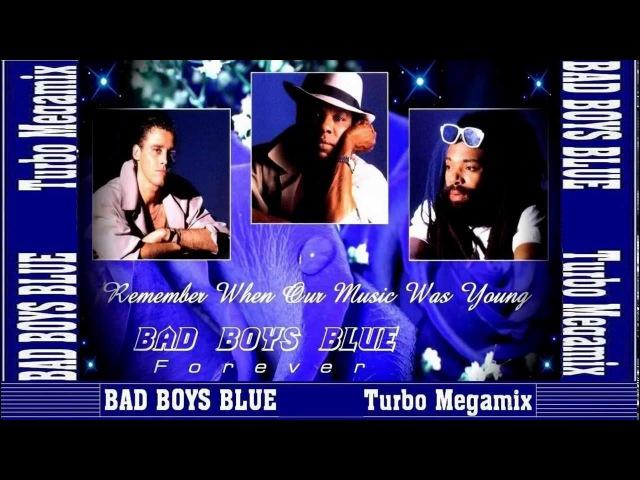 BAD BOYS BLUE - THE TURBO MEGAMIX 2002 (HD) Widescreen