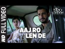 Aaj Ro Len De Full Video Song 1920 LONDON Sharman Joshi Meera Chopra Shaarib and Toshi