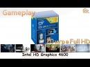 Intel HD Graphics 4600: gameplay в 20 популярных играх