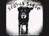 Seasick Steve Don't Know Why She Loves Me But She Do